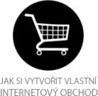 Jak si vytvořit vlastní internetový obchod (e-book)