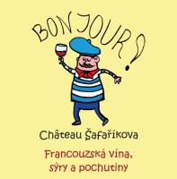 Château Šafaříkova – francouzské víno, sýry a pochutiny