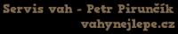Servis vah – Petr Pirunčík