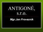 Antigoné, s.r.o. Mgr. Jan Provazník