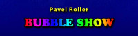 Pavel Roller - Bubbleshow