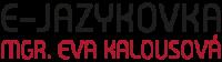 E-Jazykovka – Mgr. Eva Kalousová