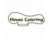 HOUSE CATERING